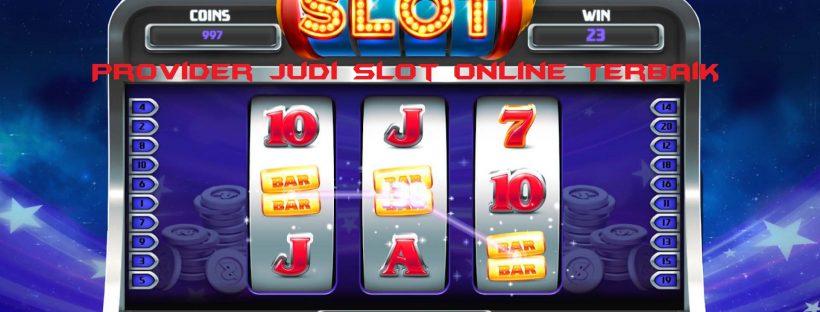 Provider Judi Slot Online Terbaik